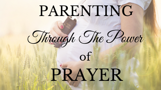 Parenting Through the Power of Prayer