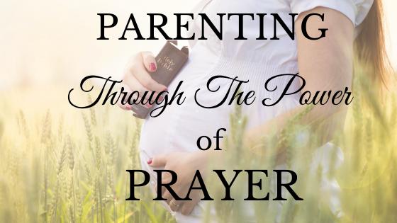Parenting Through the Power of Prayer