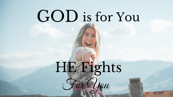 God is for You – He Fights for You