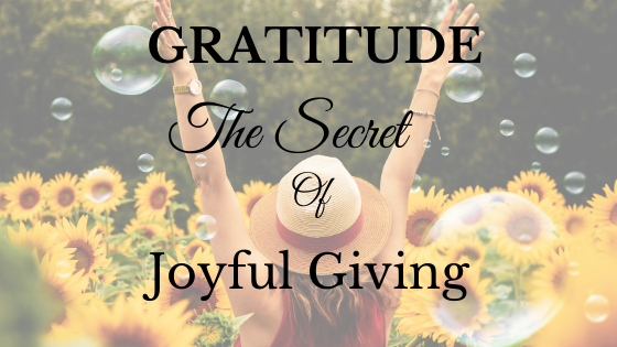 Gratitude: The Secret of Joyful Giving