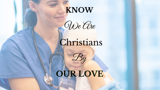 Know We Are Christians by Our Love
