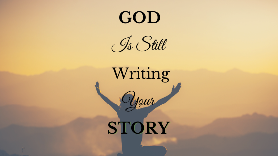 #God is Still Writing Your Story
