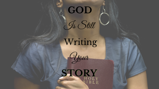 God is Still Writing Your Story