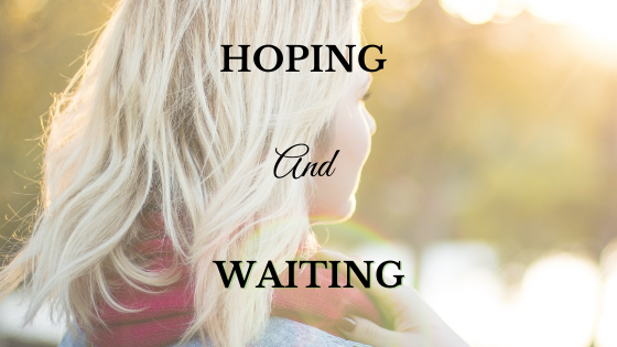 Hoping and Waiting – God is Still Writing Your Story