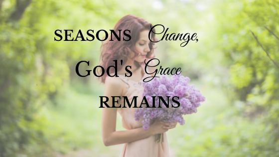 Seasons Change, God's Grace Remains